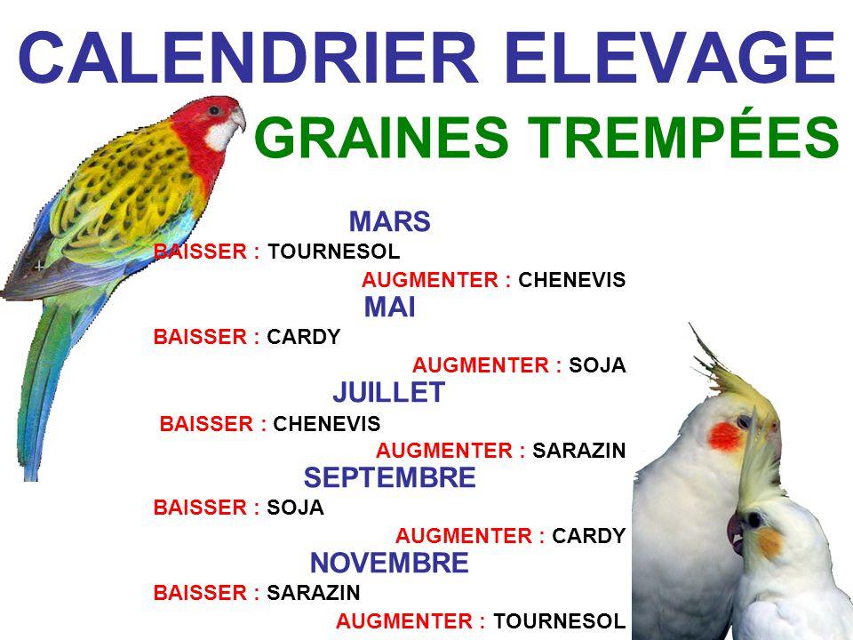 CALENDRIER ELEVAGE GRAINES TREMPÉES MARS MAI JUILLET SEPTEMBRE