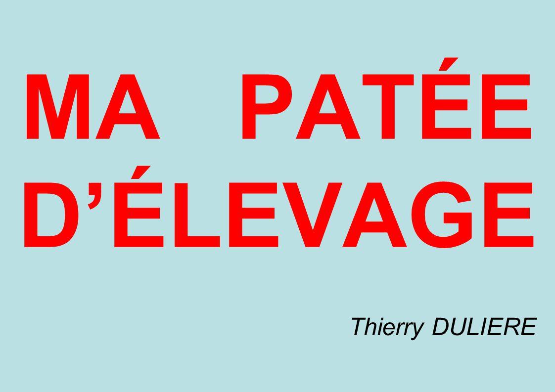 MA PATÉE D'ÉLEVAGE Thierry DULIERE