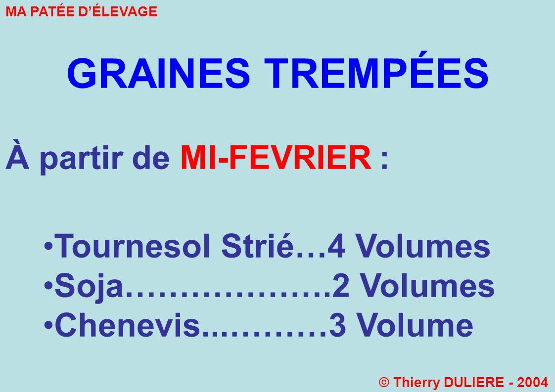 GRAINES TREMPÉES À partir de MI-FEVRIER : Tournesol Strié…4 Volumes