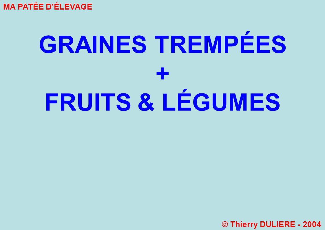 + FRUITS & LÉGUMES GRAINES TREMPÉES MA PATÉE D'ÉLEVAGE