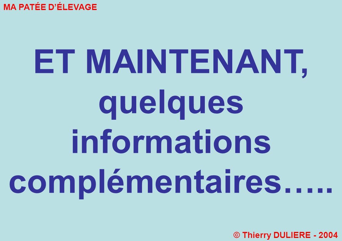 ET MAINTENANT, quelques informations complémentaires…..