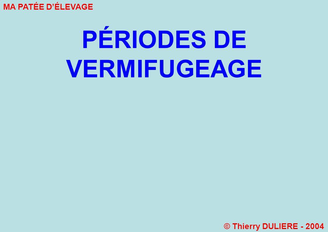 PÉRIODES DE VERMIFUGEAGE