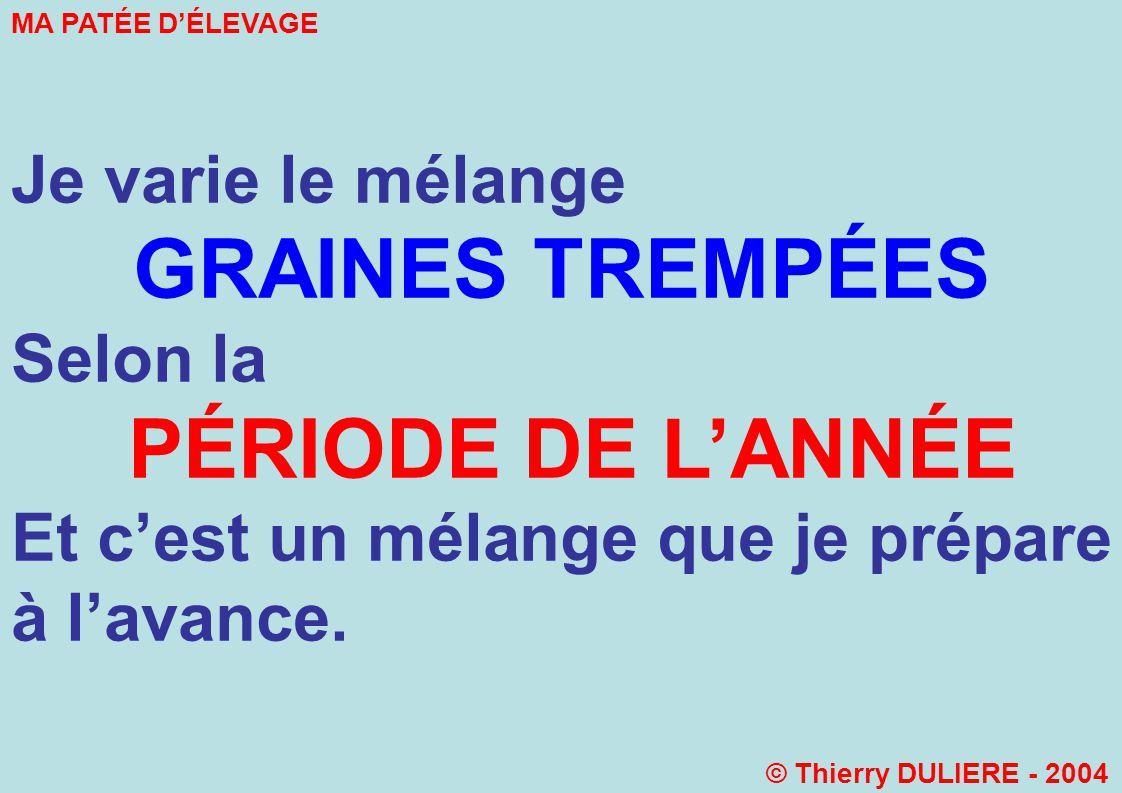 GRAINES TREMPÉES PÉRIODE DE L'ANNÉE