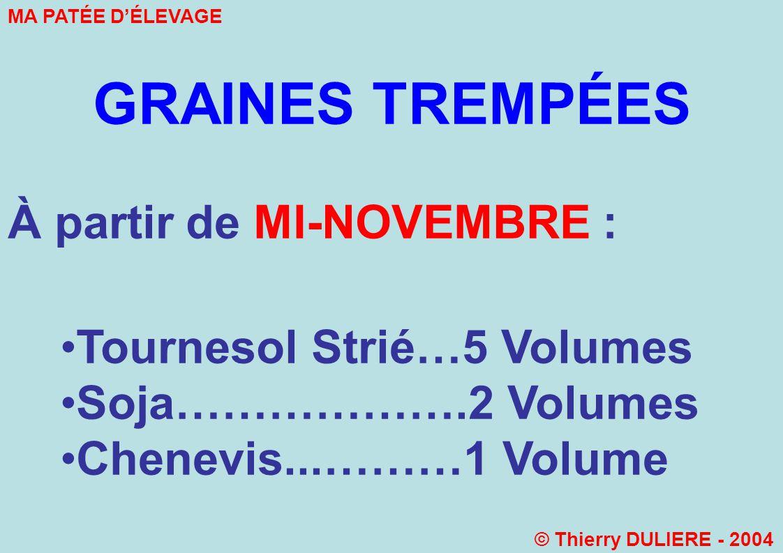 GRAINES TREMPÉES À partir de MI-NOVEMBRE : Tournesol Strié…5 Volumes