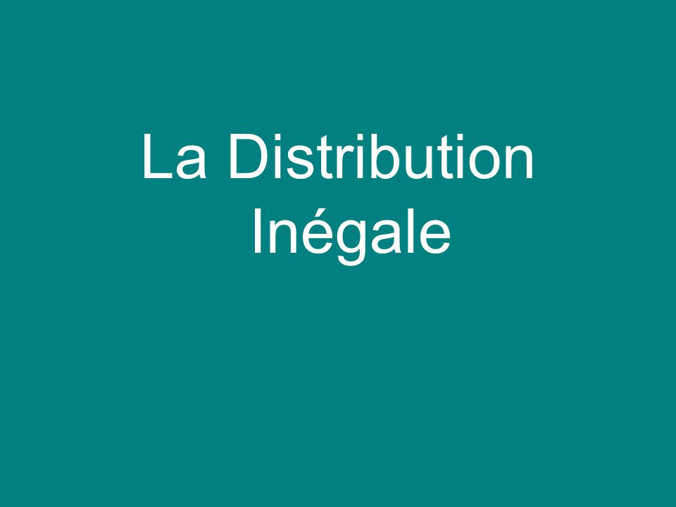 La Distribution Inégale