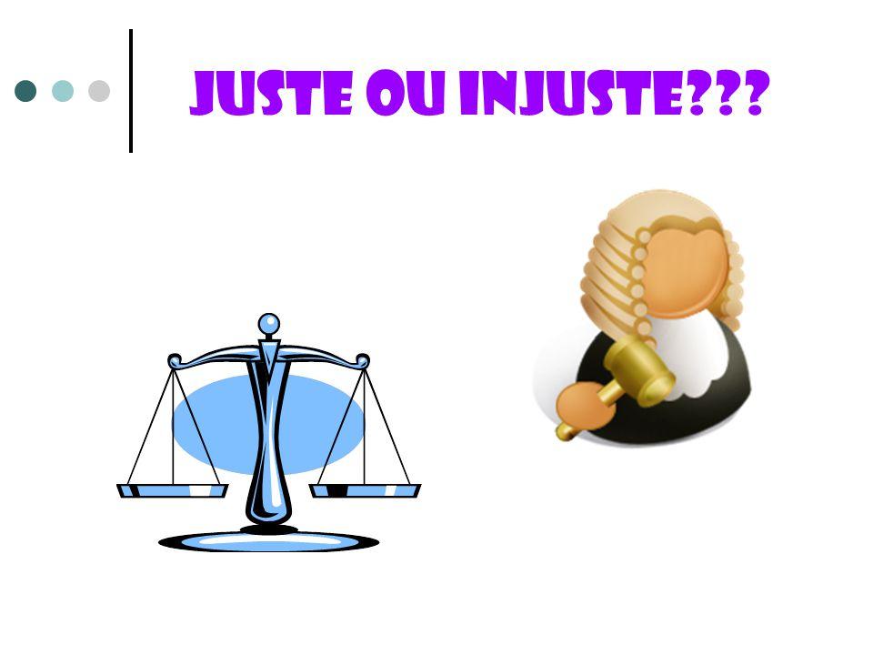 Juste ou injuste