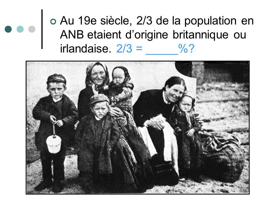 Au 19e siècle, 2/3 de la population en ANB etaient d'origine britannique ou irlandaise.