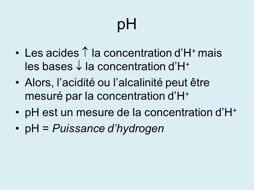 pH Les acides  la concentration d'H+ mais les bases  la concentration d'H+