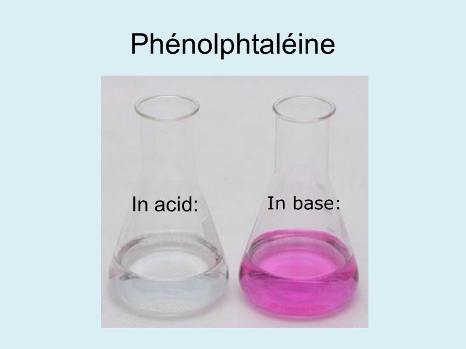 Phénolphtaléine In acid: In base: