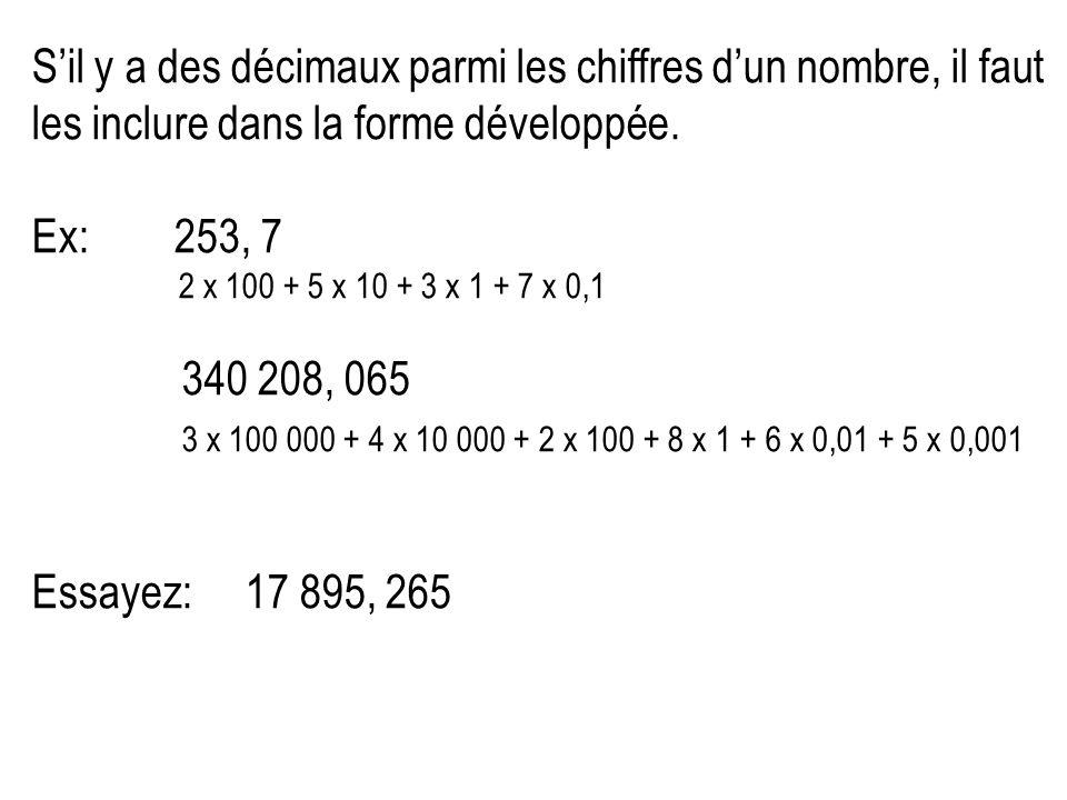 S'il y a des décimaux parmi les chiffres d'un nombre, il faut les inclure dans la forme développée.