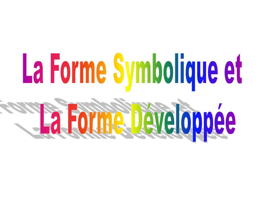 La Forme Symbolique et La Forme Développée