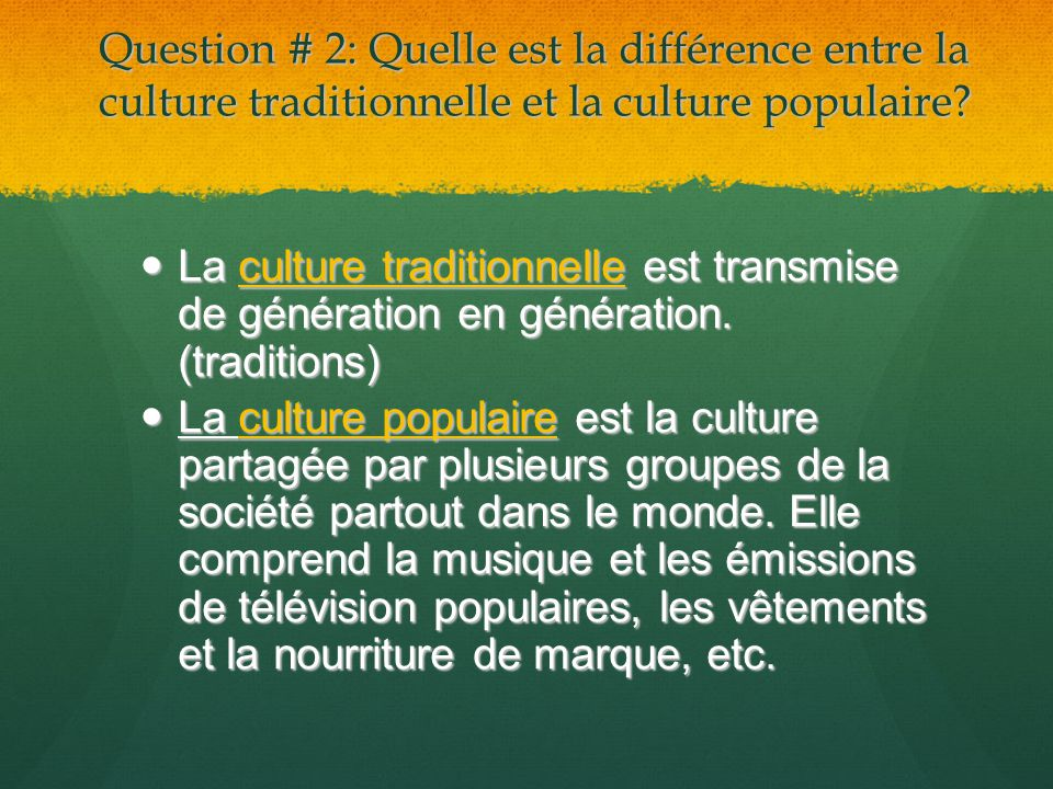 Question # 2: Quelle est la différence entre la culture traditionnelle et la culture populaire