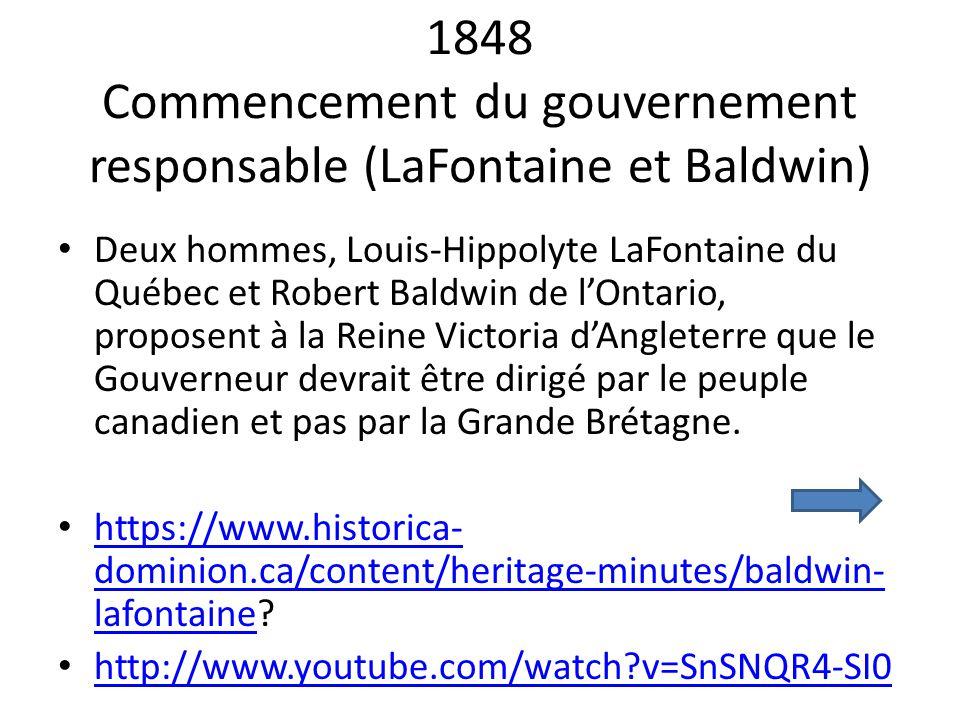1848 Commencement du gouvernement responsable (LaFontaine et Baldwin)