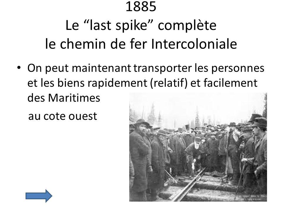 1885 Le last spike complète le chemin de fer Intercoloniale