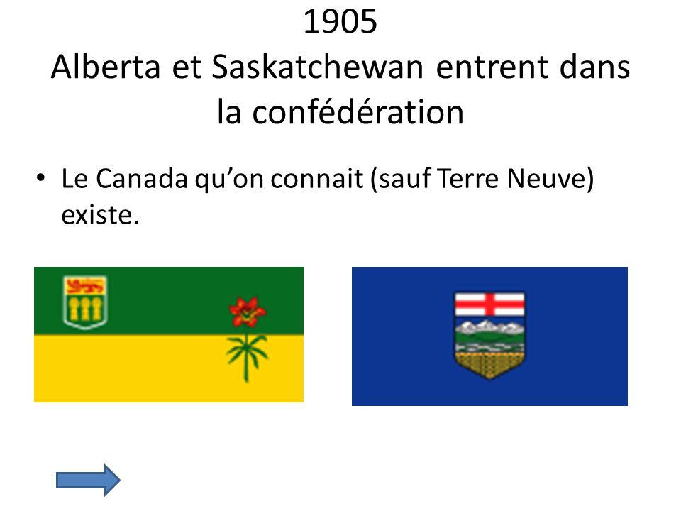 1905 Alberta et Saskatchewan entrent dans la confédération