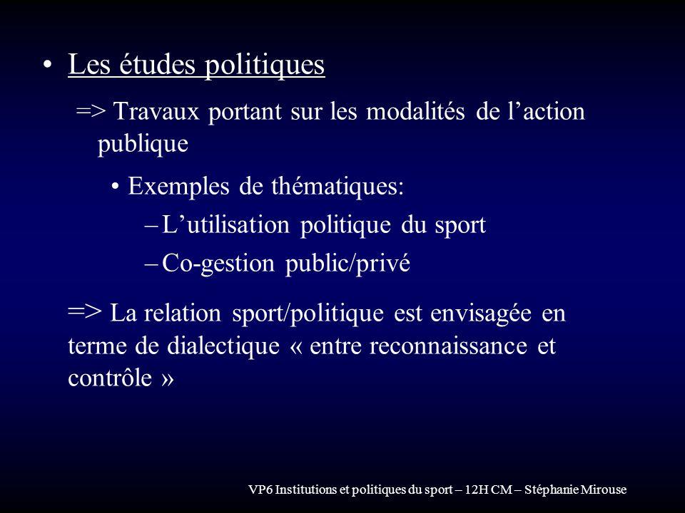 Les études politiques => Travaux portant sur les modalités de l'action publique. Exemples de thématiques: