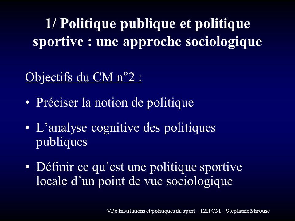 1/ Politique publique et politique sportive : une approche sociologique