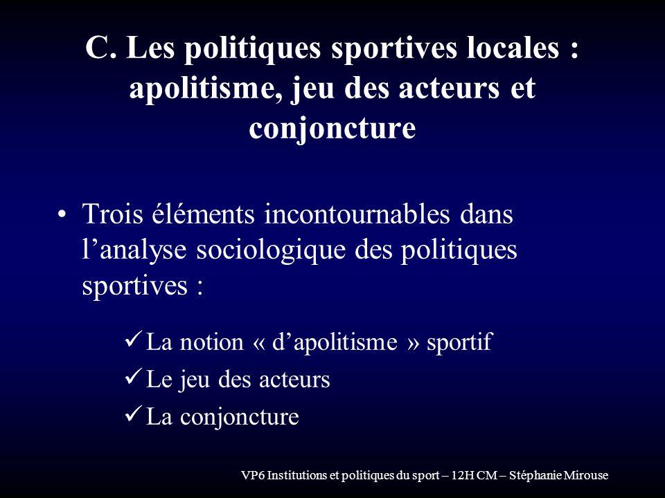 C. Les politiques sportives locales : apolitisme, jeu des acteurs et conjoncture