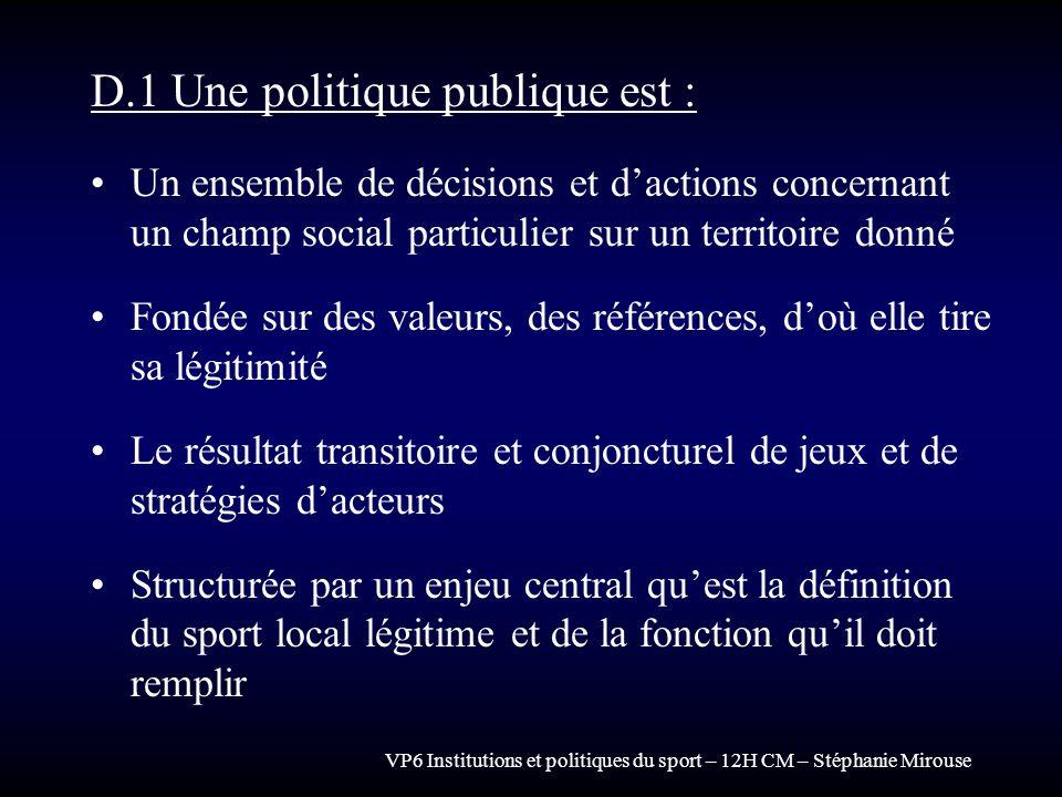 D.1 Une politique publique est :