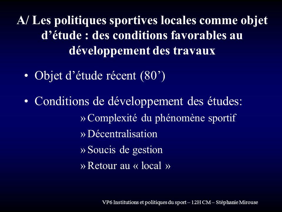 Objet d'étude récent (80') Conditions de développement des études: