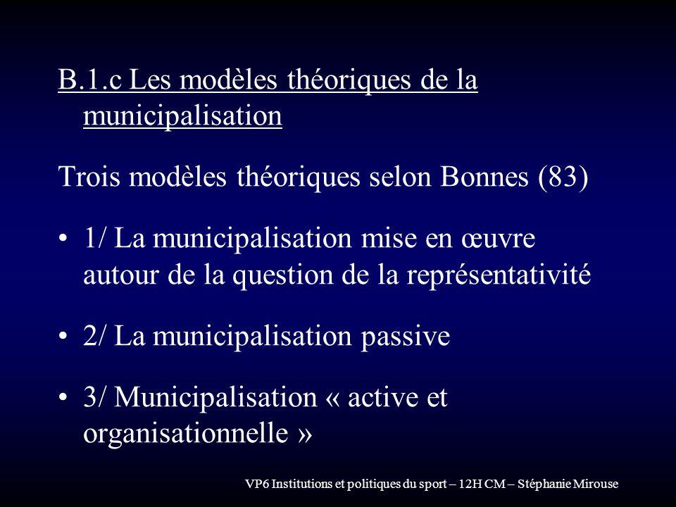 B.1.c Les modèles théoriques de la municipalisation
