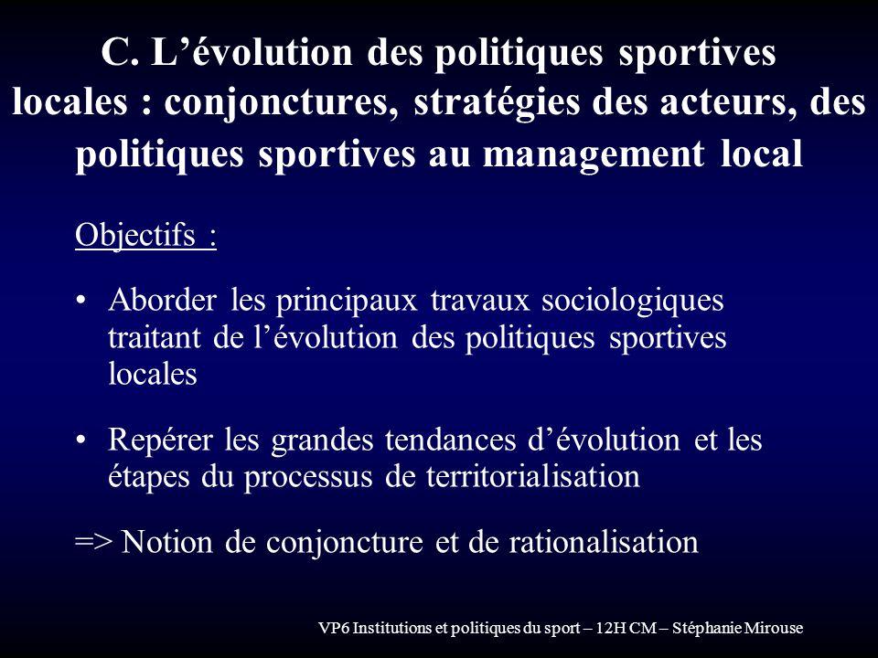 C. L'évolution des politiques sportives locales : conjonctures, stratégies des acteurs, des politiques sportives au management local