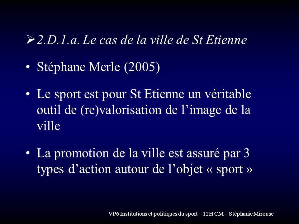 2.D.1.a. Le cas de la ville de St Etienne Stéphane Merle (2005)