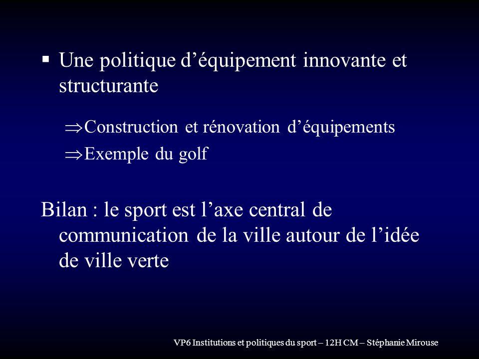 Une politique d'équipement innovante et structurante