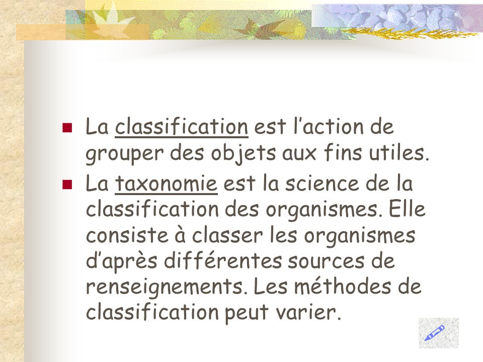 La classification est l'action de grouper des objets aux fins utiles.