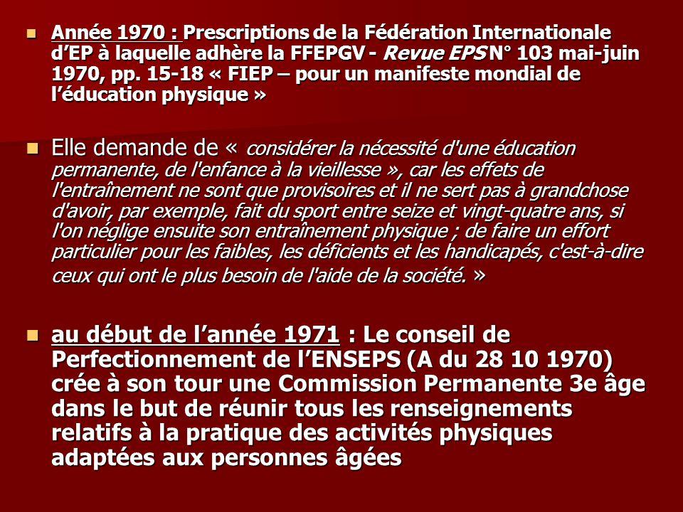 Année 1970 : Prescriptions de la Fédération Internationale d'EP à laquelle adhère la FFEPGV - Revue EPS N° 103 mai-juin 1970, pp. 15-18 « FIEP – pour un manifeste mondial de l'éducation physique »
