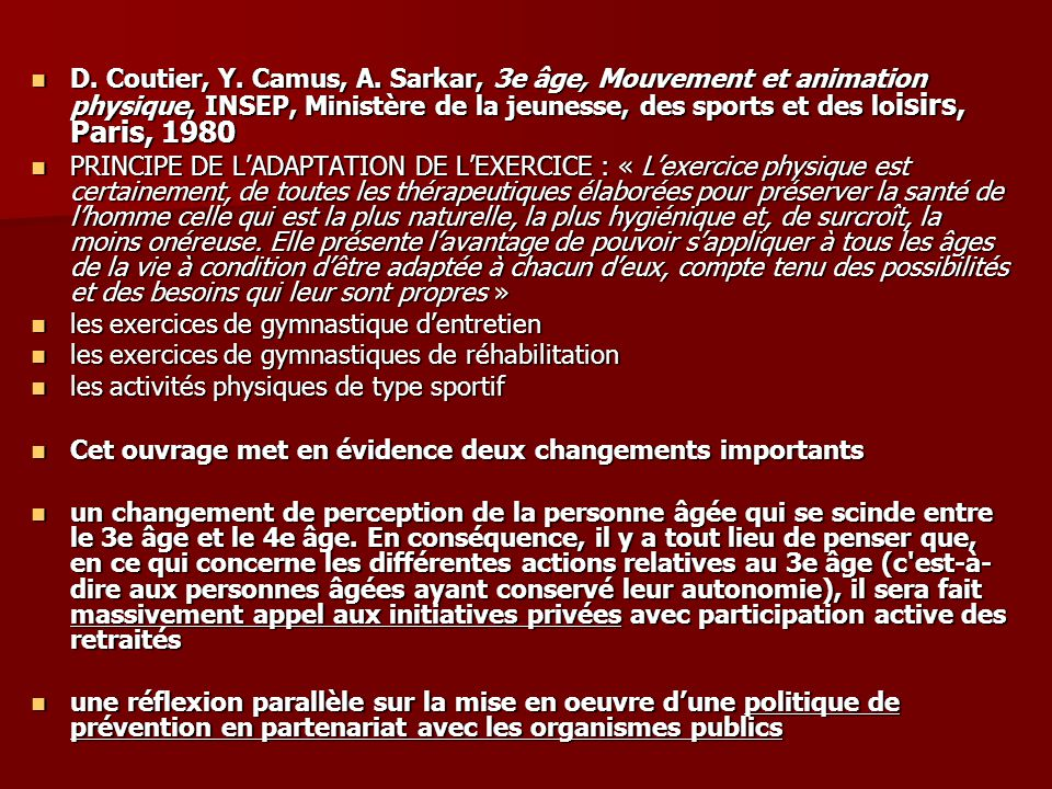 D. Coutier, Y. Camus, A. Sarkar, 3e âge, Mouvement et animation physique, INSEP, Ministère de la jeunesse, des sports et des loisirs, Paris, 1980