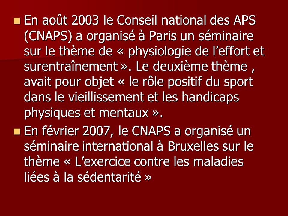 En août 2003 le Conseil national des APS (CNAPS) a organisé à Paris un séminaire sur le thème de « physiologie de l'effort et surentraînement ». Le deuxième thème , avait pour objet « le rôle positif du sport dans le vieillissement et les handicaps physiques et mentaux ».