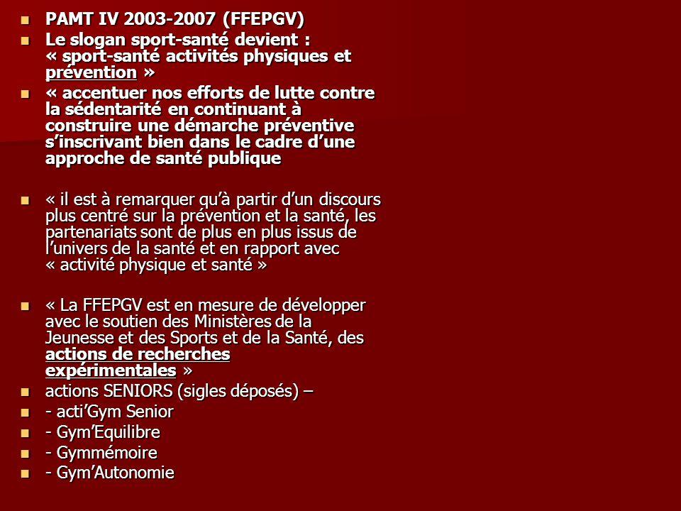 PAMT IV 2003-2007 (FFEPGV) Le slogan sport-santé devient : « sport-santé activités physiques et prévention »