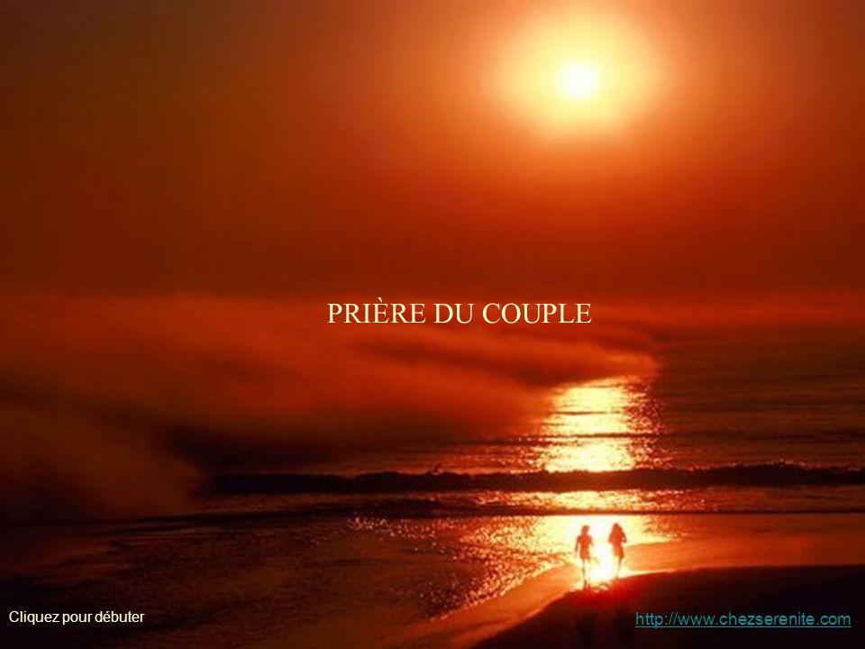 PRIÈRE DU COUPLE Cliquez pour débuter http://www.chezserenite.com