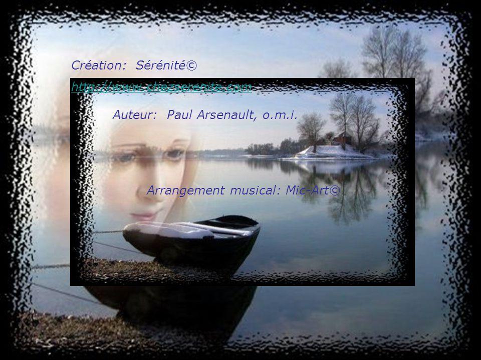 Création: Sérénité© http://www.chezserenite.com. Auteur: Paul Arsenault, o.m.i.