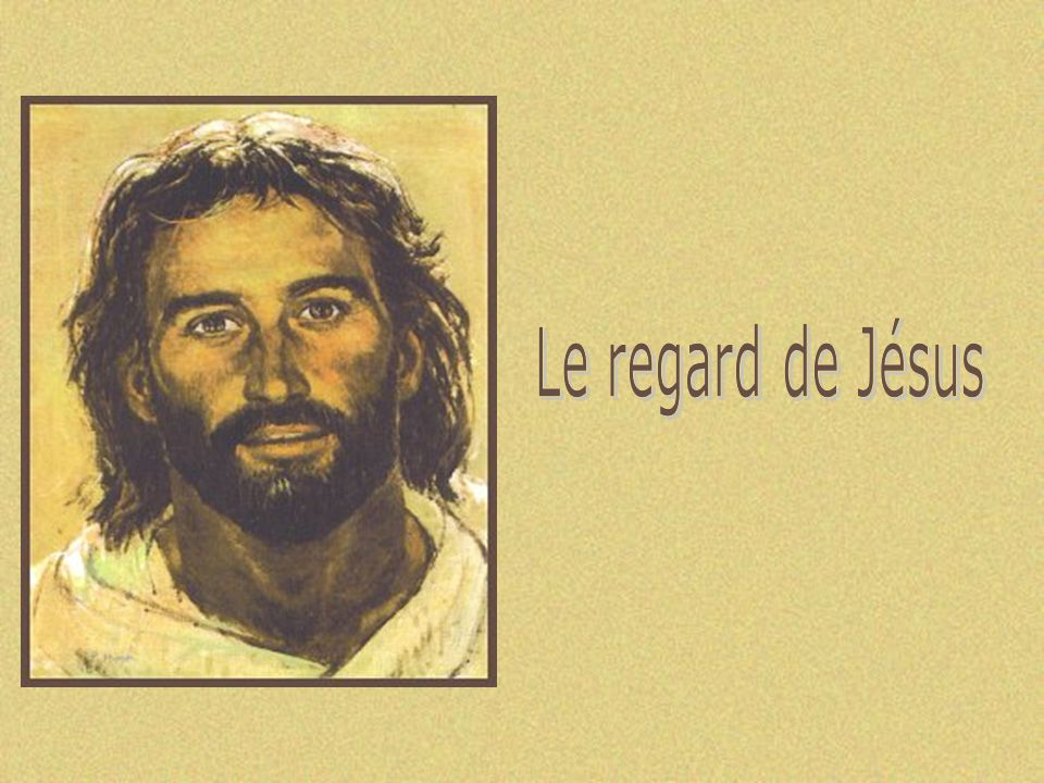 Le regard de Jésus Cliquez pour débuter