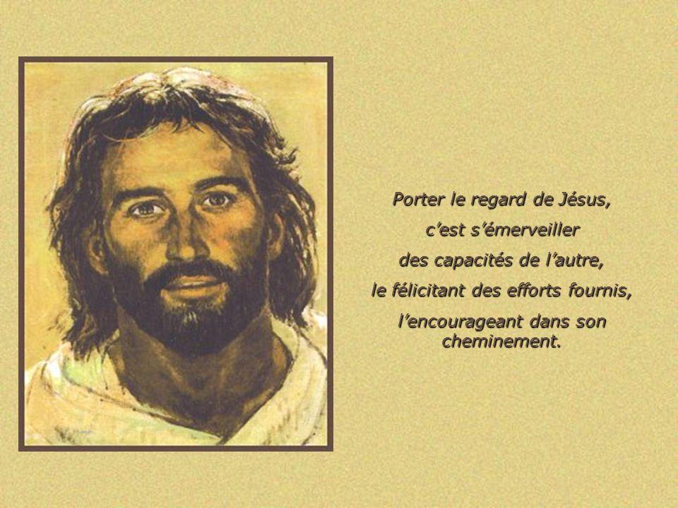 Porter le regard de Jésus, c'est s'émerveiller