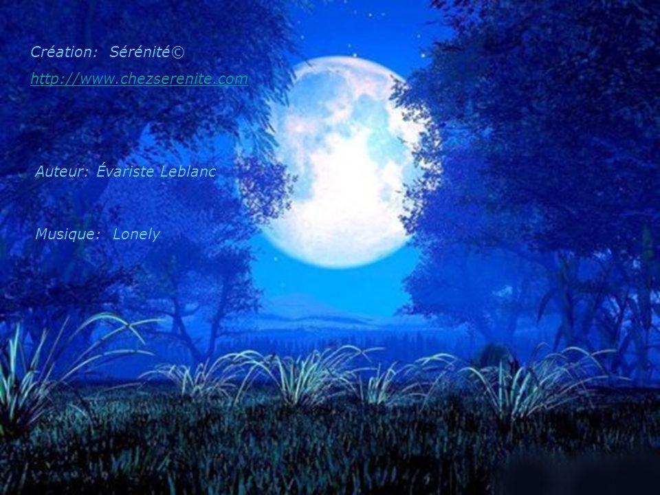Création: Sérénité© http://www.chezserenite.com Auteur: Évariste Leblanc Musique: Lonely