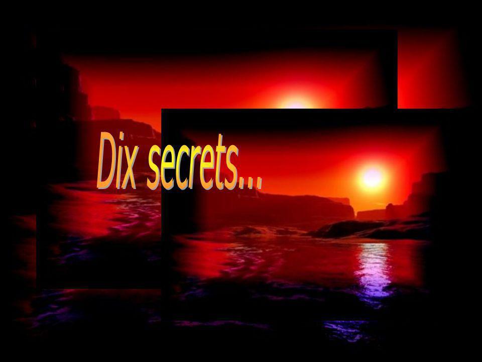 Dix secrets...