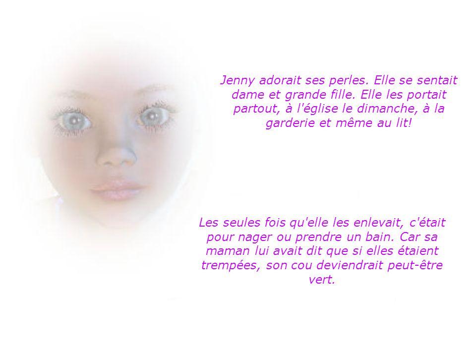 Jenny adorait ses perles. Elle se sentait dame et grande fille
