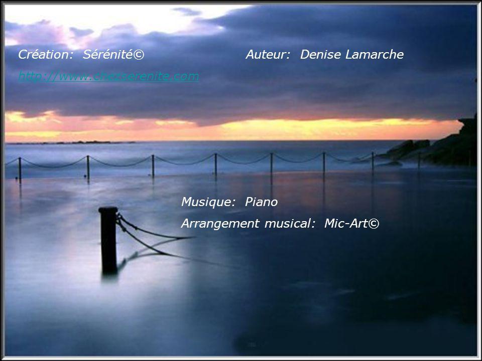 Création: Sérénité© http://www.chezserenite.com. Auteur: Denise Lamarche.