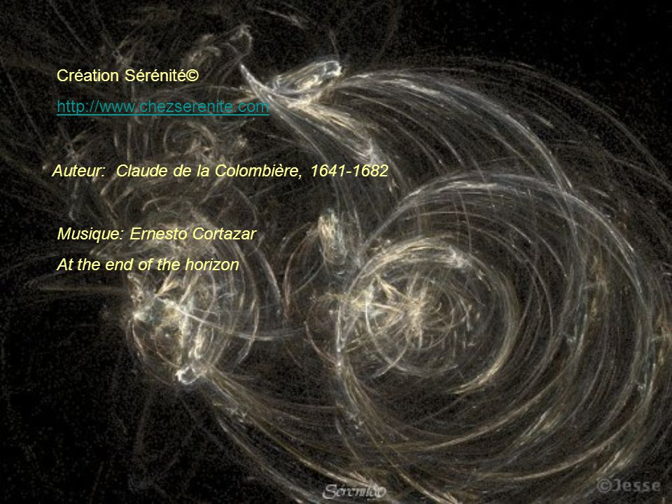 Création Sérénité© http://www.chezserenite.com. Auteur: Claude de la Colombière, 1641-1682. Musique: Ernesto Cortazar.