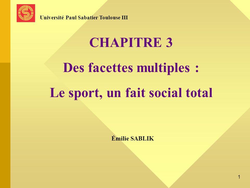 CHAPITRE 3 Des facettes multiples : Le sport, un fait social total