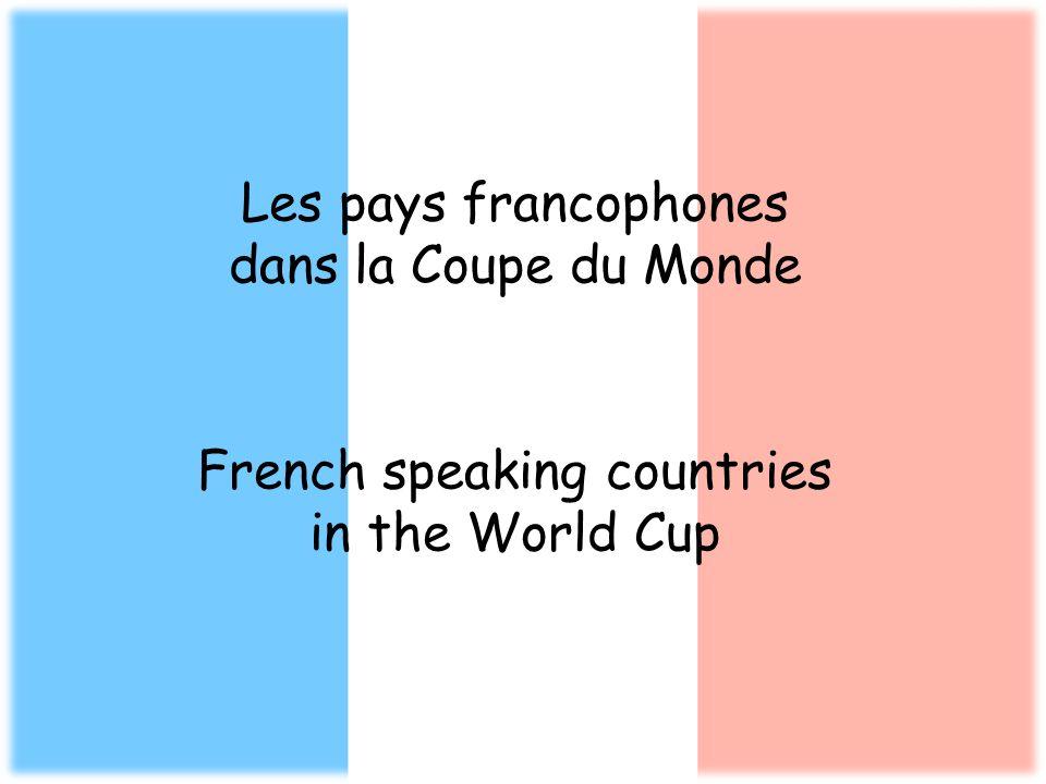 Les pays francophones dans la Coupe du Monde