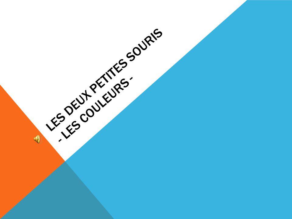 LES DEUX PETITES SOURIS - LES COULEURS -