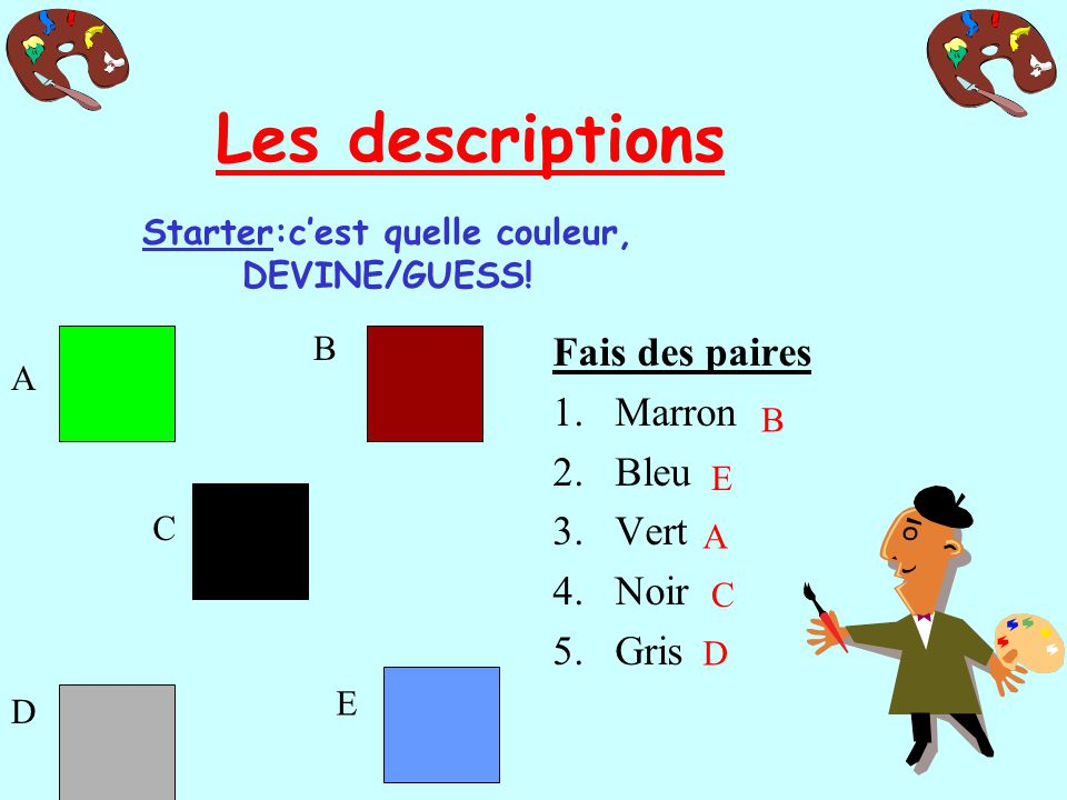 Starter:c'est quelle couleur, DEVINE/GUESS!