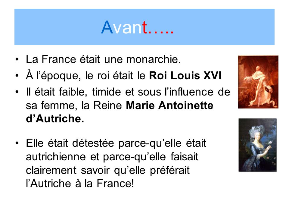 Avant….. La France était une monarchie.