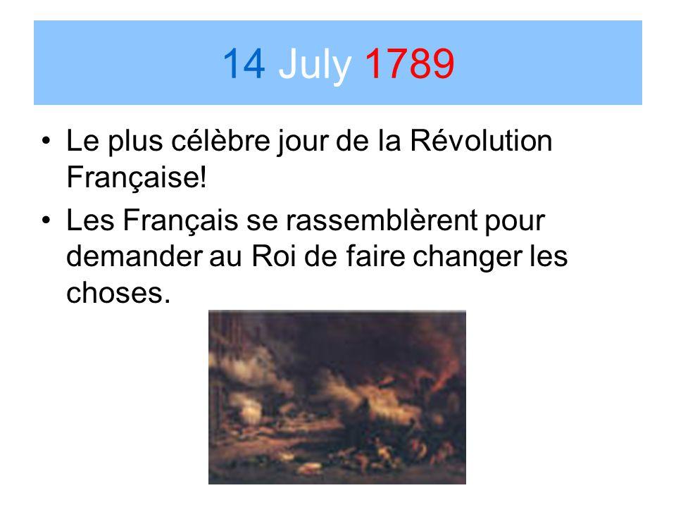 14 July 1789 Le plus célèbre jour de la Révolution Française!