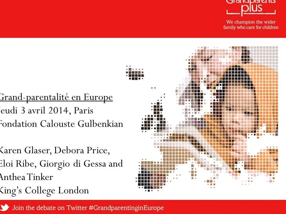 Grand-parentalité en Europe Jeudi 3 avril 2014, Paris