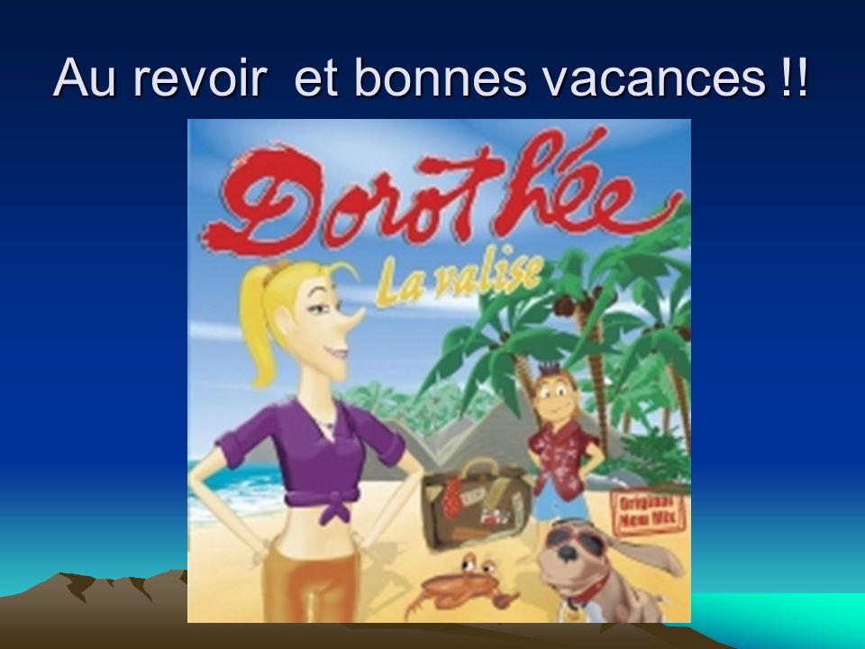Au revoir et bonnes vacances !!